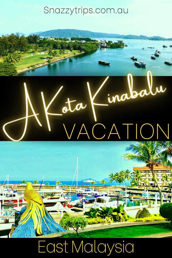A Kota Kinabalu vacation in East Malaysia Snazzy Trips travel blog