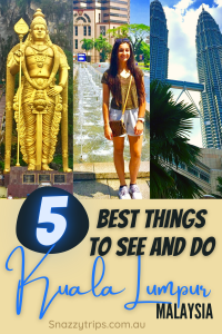 5 Best things to see and do in Kuala Lumpur Malaysia Snazzy Trips travel blog