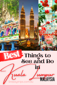 Best things to see and do in Kuala Lumpur Malaysia Snazzy Trips travel blog