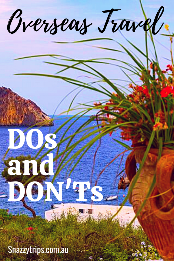 Overseas Travel Dos Donts 2 Snazzy Trips travel blog