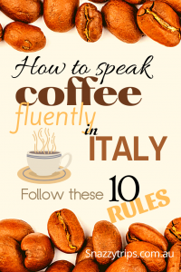 How to speak coffee fluently in Italy - 10 coffee rules