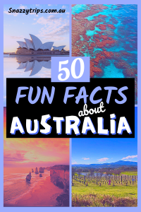 50 fun facts about Australia 2 Snazzy Trips travel blog