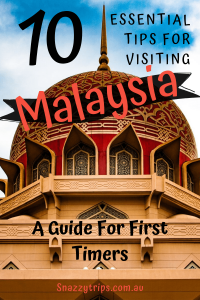 Tips for visiting MALAYSIA 2 Snazzy Trips travel blog