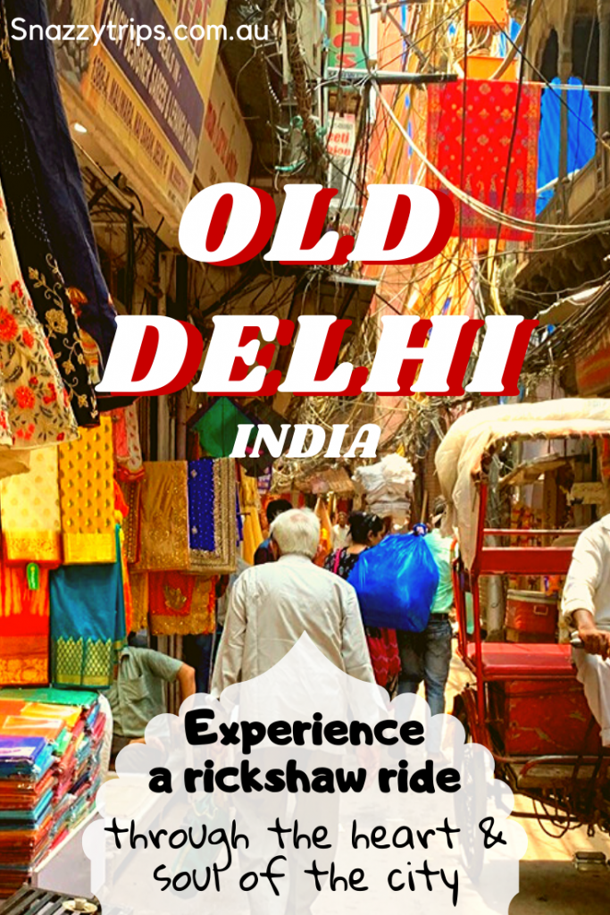 OLD DELHI INDIA 7 Snazzy Trips