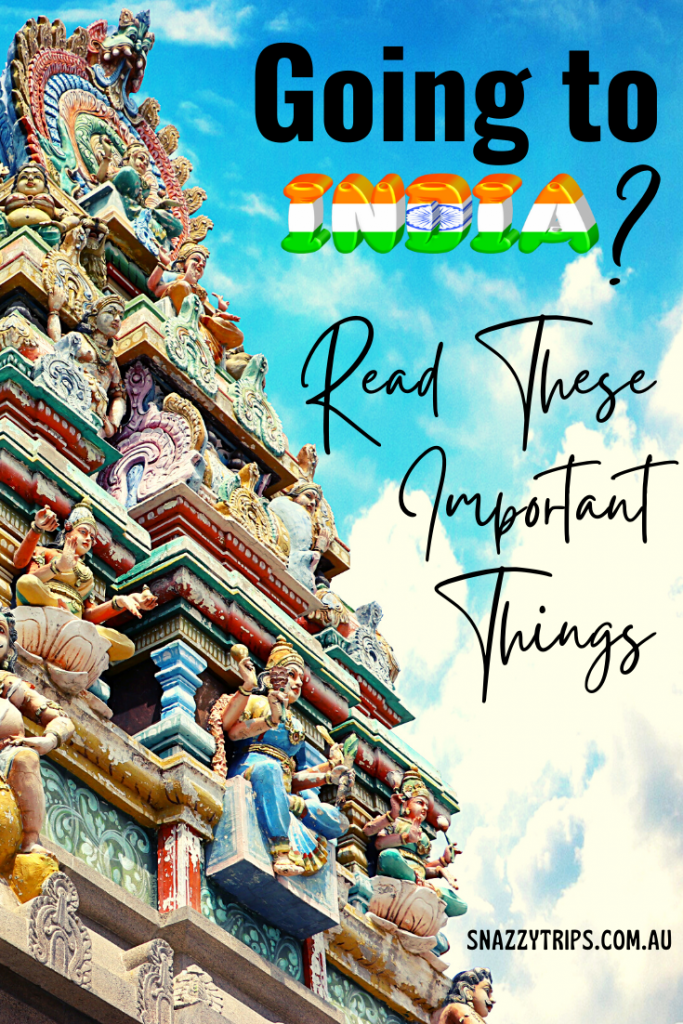 Going to India Read these important things Snazzy Trips travel blog