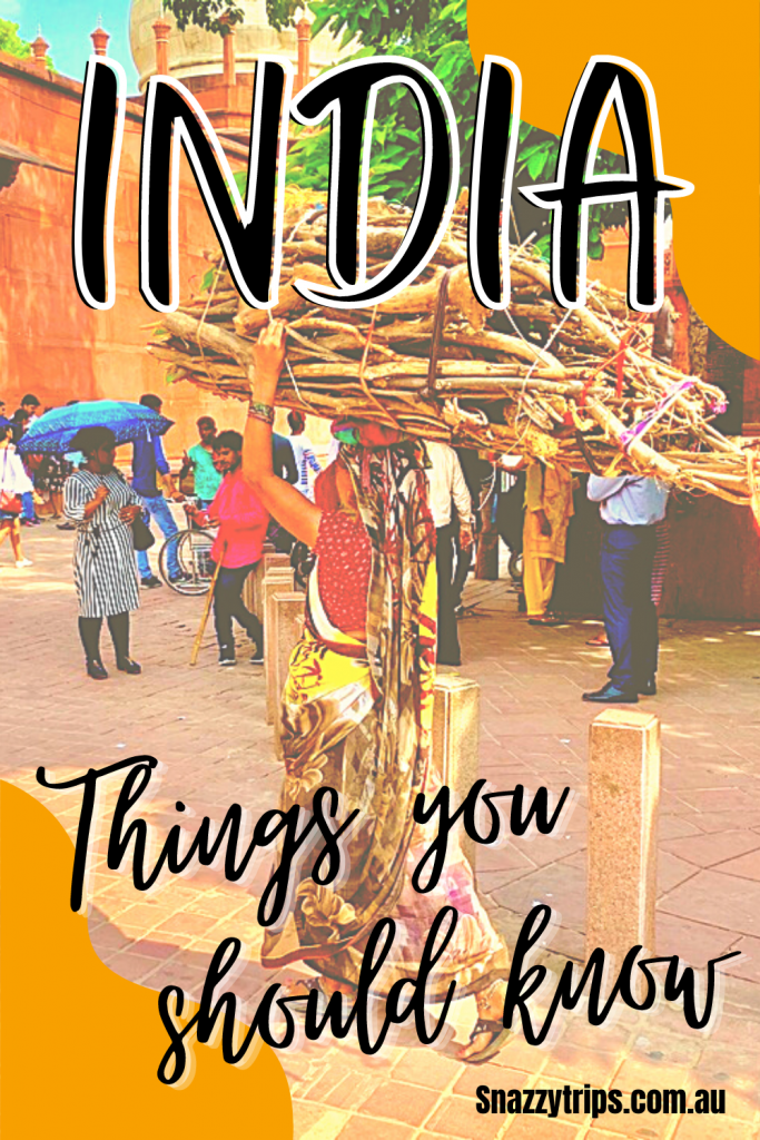 INDIA Things you should know Snazzy Trips travel blog