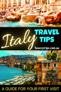 ITALY travel tips a guide for your first visit Snazzy Trips travel blog