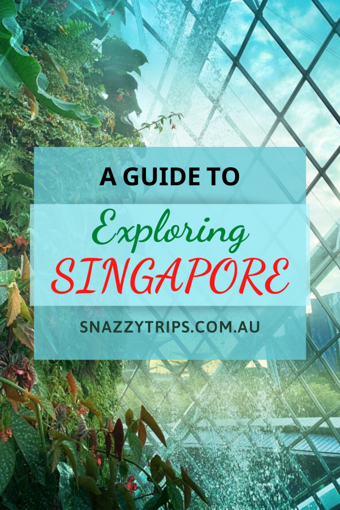 Exploring Singapore 1 1 1 Snazzy Trips travel blog