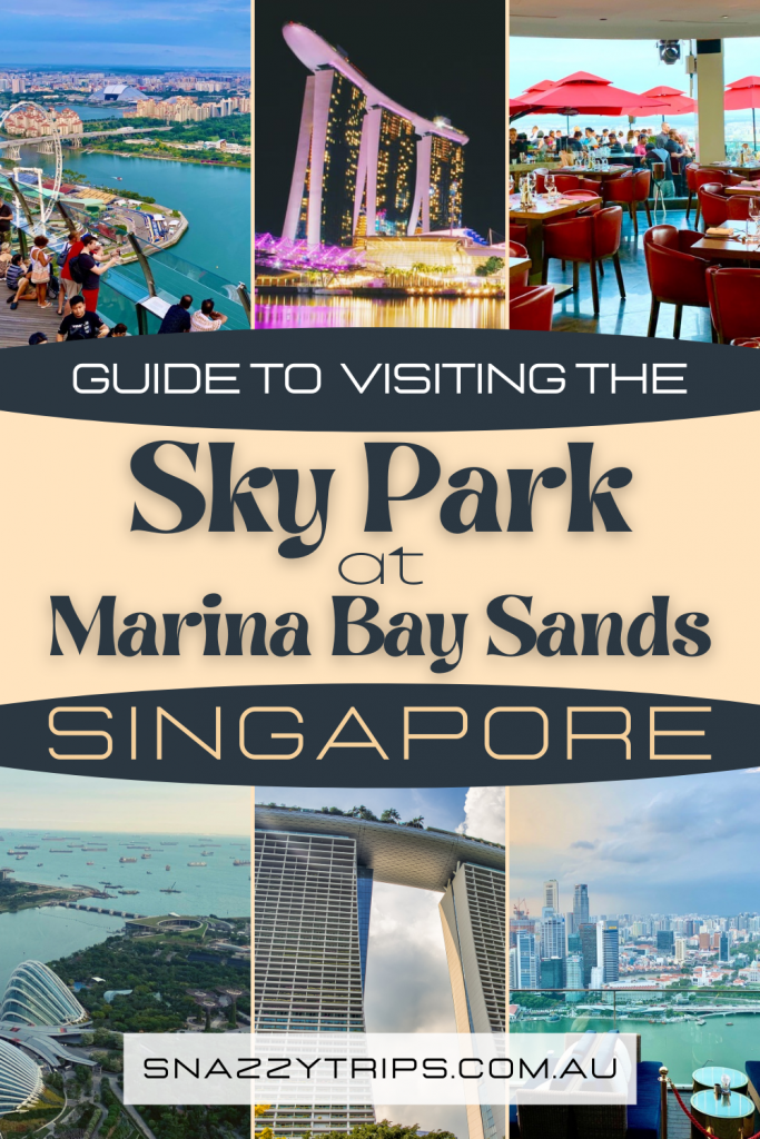 Guide to visiting the Sky Park at Marina Bay Sands in Singapore Snazzy Trips travel blog