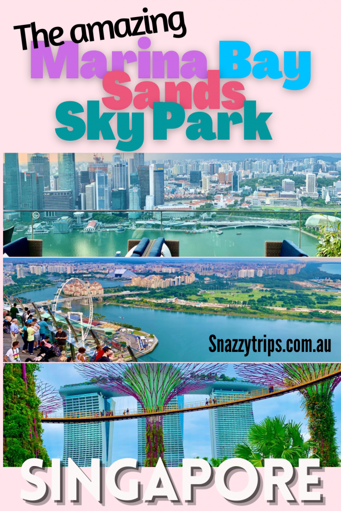 The amazing Marina Bay Sands Sky Park Singapore Snazzy Trips travel blog