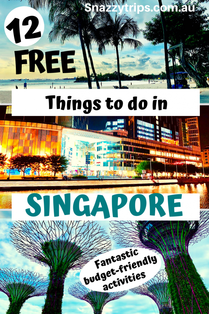 Fantastic Free Things To Do In Singapore 2 2 1 Snazzy Trips travel blog