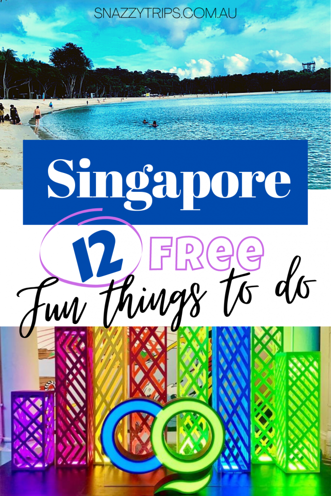 Singapore 12 free fun things to do Snazzy Trips travel blog