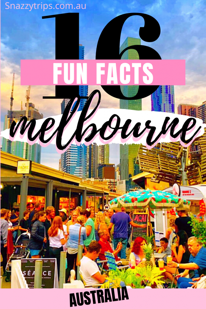 16 fun facts about melbourne 1 Snazzy Trips travel blog