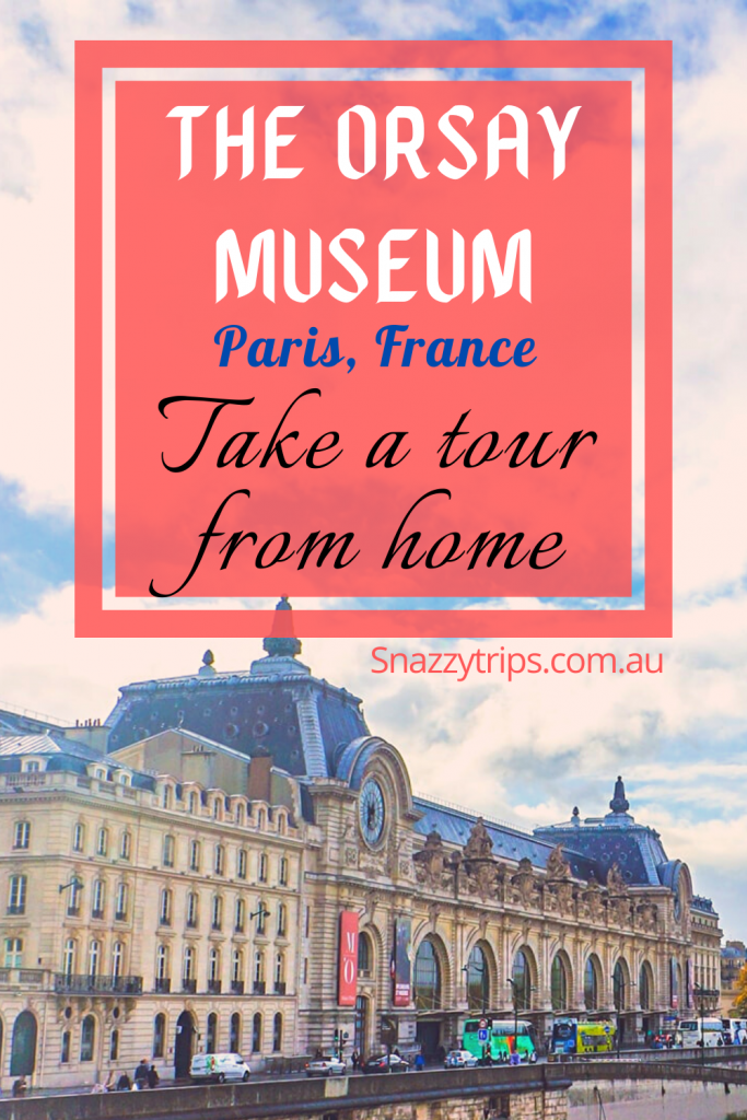 Orsay Museum Paris tour from home 5 Snazzy Trips travel blog