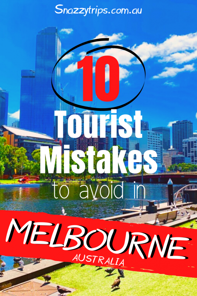 Tourist mistakes to avoid in Melbourne 5 Snazzy Trips travel blog