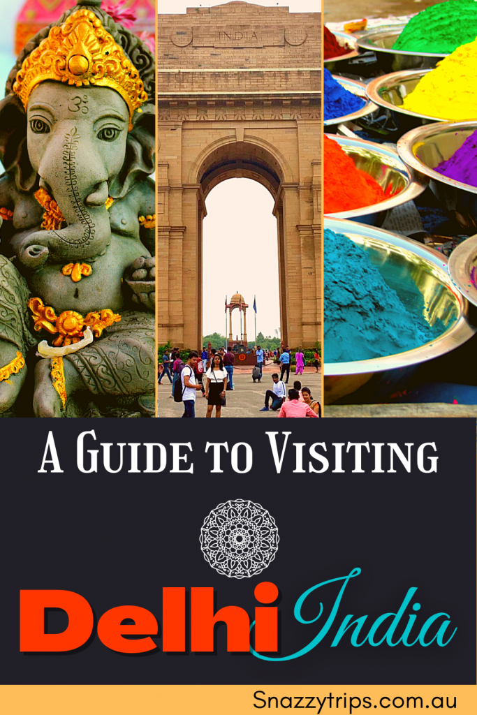 A guide to visiting Delhi India Snazzy Trips travel blog