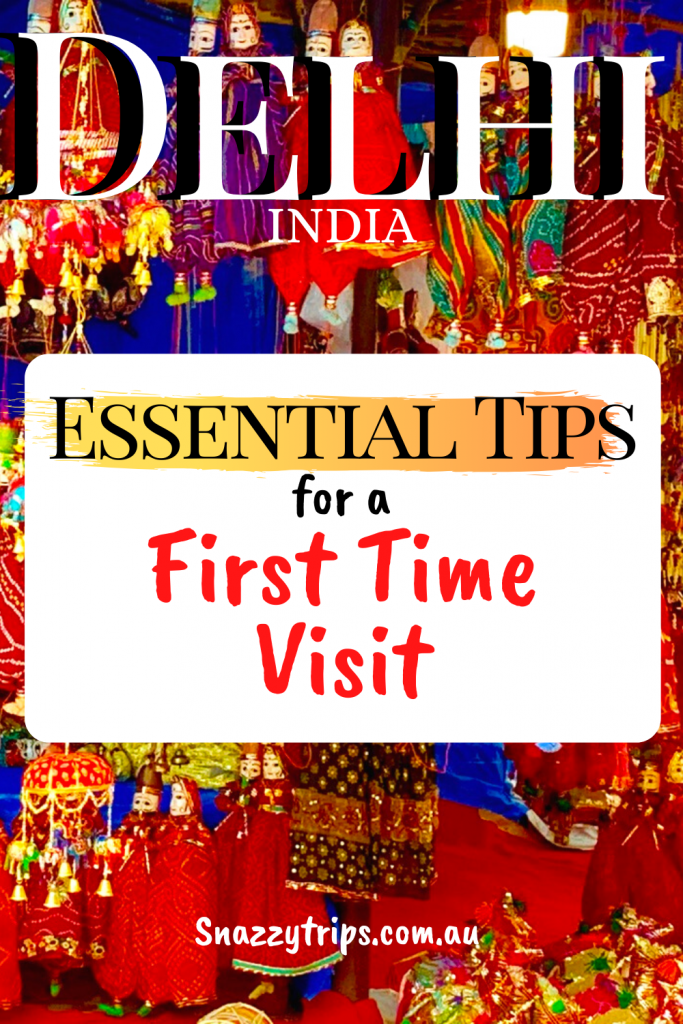 Delhi essential travel tips 2 Snazzy Trips travel blog