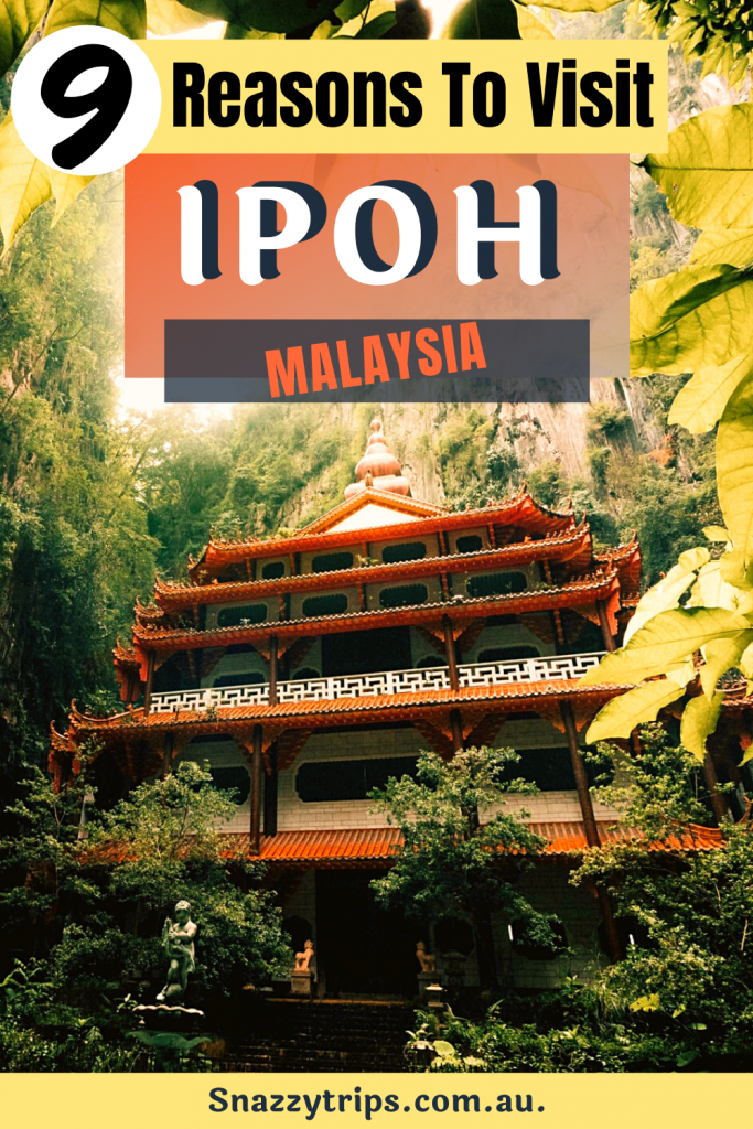 What to do in Ipoh Malaysia 4 Snazzy Trips travel blog