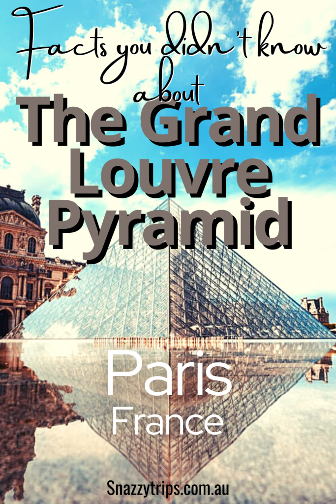 Facts about the Grand Louvre Pyramid, Paris France