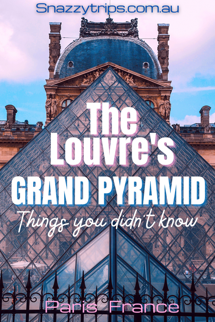 The Louvre's Grand Pyramid - things you didn't know - Paris France